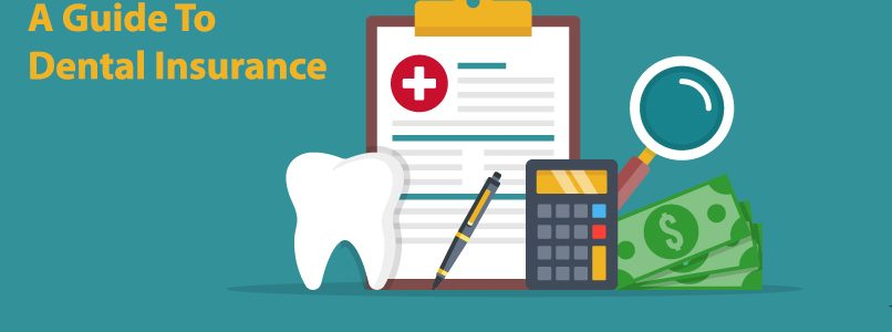 A Guide To Dental Insurance